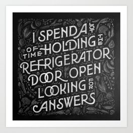 Looking for answers in the fridge Art Print