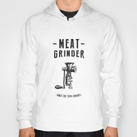 meat Hoodies featuring Meat Grinder by UiNi