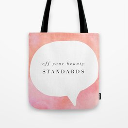 Fe your beauty standards Tote Bag