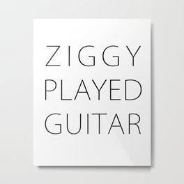 ZIGGY PLAYED GUITAR #THIN Metal Print