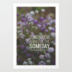 someday. Art Print