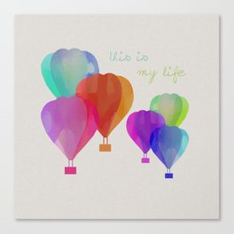 This Is My Life Canvas Print