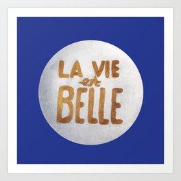 Life is Beautiful / La vie est Belle Art Print