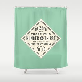 Hunger & Thirst Shower Curtain