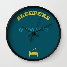 Sleepers gonna sleep Wall Clock