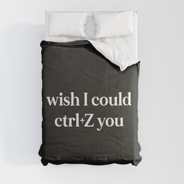 Wish I Could Ctrl+Z You Offensive Quote Comforters