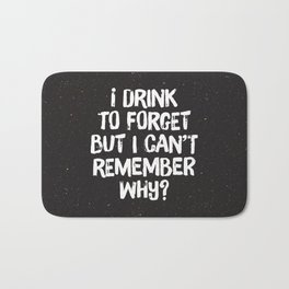 Drink to Forget Bath Mat