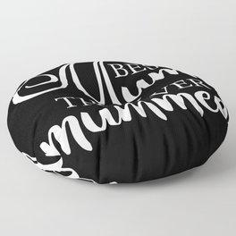 Best mum that ever mummed Floor Pillow
