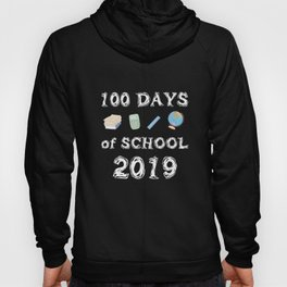 100th Day of School 2019 print for Teachers and Students Hoody