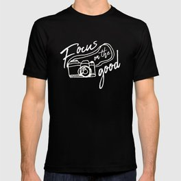 Focus on the Good Photography T-shirt