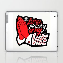 In Loving Memory of My Vibe Laptop & iPad Skin