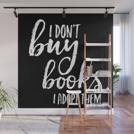 I Don't Buy Books... (Inverted) Wall Mural