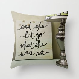 And She Let Go Throw Pillow