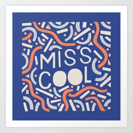 Miss Cool Art Print