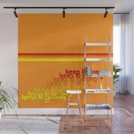 Keep it groovy. Always. Wall Mural