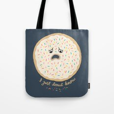 I just donut know. Tote Bag