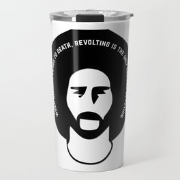 When civility leads to death, revolting is the only logical reaction. ! Colin Kaepernick Travel Mug