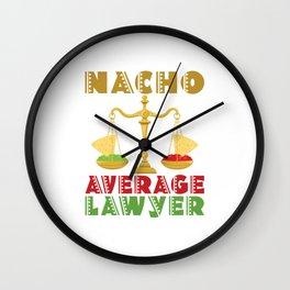 Nacho Average Lawyer Wall Clock