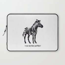 I wear only Black and White Laptop Sleeve