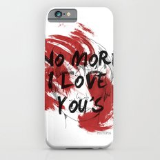 No more I love you's iPhone 6s Slim Case