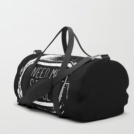 I Need More Space Duffle Bag