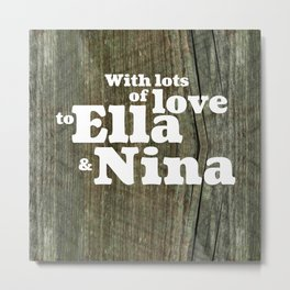 ELLA&NINA Metal Print
