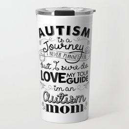 Autism Journey Cute Autism mom Quote Travel Mug