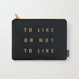 To like or not to like... That is the # Carry-All Pouch