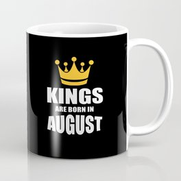 Kings are born in August birthday quote Coffee Mug