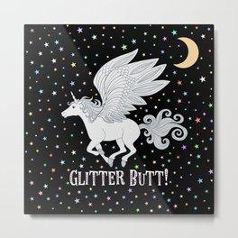 Glitter Butt! Metal Print