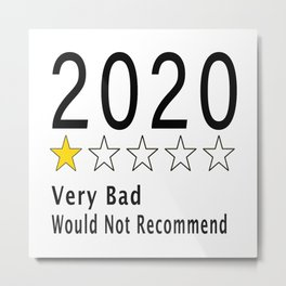 2020 Very Bad Would Not Recommend T-Shirt  Metal Print