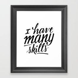 "Xena ""I have many skills"" quote Framed Art Print"