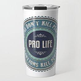Pro Life Travel Mug