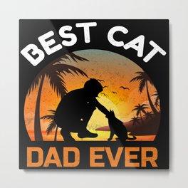 Best Cat Dad Ever   Design Metal Print