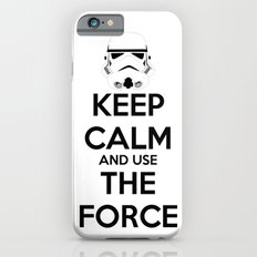 Keep Calm and use the Force iPhone 6s Slim Case
