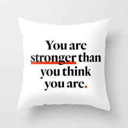You Are Strong Throw Pillow