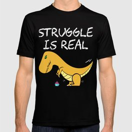 "A Real Tee For A Fat You Saying ""Struggle Is Real"" T-shirt Design Dinosaur T-rex Mommasaurus Belly T-shirt"
