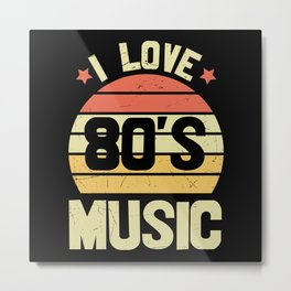 80s Music Fun I Love 80s Music Vintage Metal Print