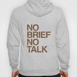 NO BRIEF NO TALK #4 Hoody