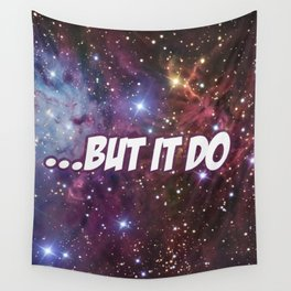 ...But It Do Print Wall Tapestry