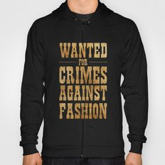 WANTED FOR CRIMES AGAINST FASHION Hoody
