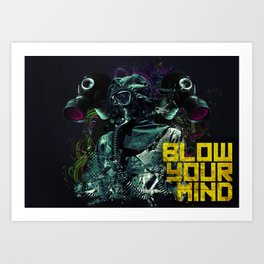 Blow Your Mind Art Print