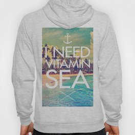 I Need Vitamin Sea Hoody