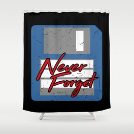 Never Forget   Retro Floppy Disk Shower Curtain