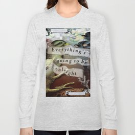 Everything's Going To Be Alright Long Sleeve T-shirt