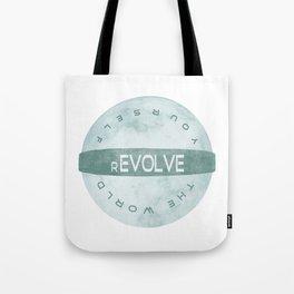Evolve yourself, revolve the world Tote Bag