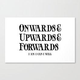 Onwards&Upwards&Forwards Canvas Print