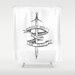 Nothing Gory Means No Glory  Shower Curtain