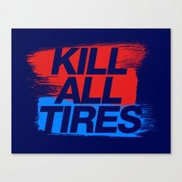 Kill All Tires v3 HQvector Canvas Print