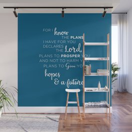 For I know the plans I have for you Wall Mural